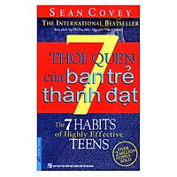 7 Thói Quen Của Bạn Trẻ Thành Đạt (Tái Bản)
