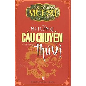 Hình đại diện sản phẩm Việt Sử - Những Câu Chuyện Thú Vị