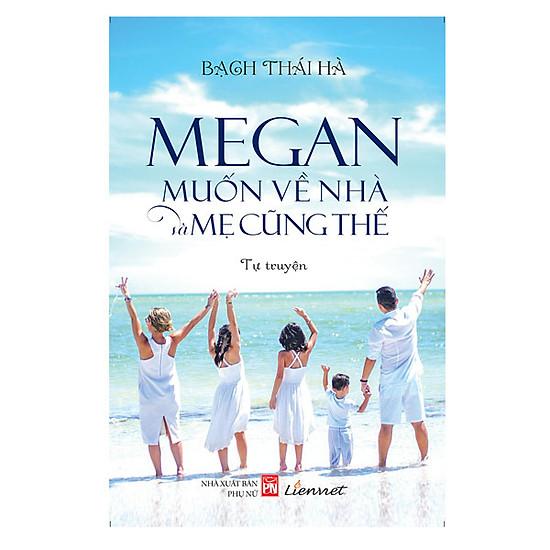 Megan Muốn Về Nhà Và Mẹ Cũng Thế