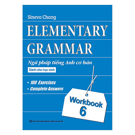 Elementary Grammar - Ngữ Pháp Tiếng Anh Cơ Bản Dành Cho Học Sinh (Workbook 6)