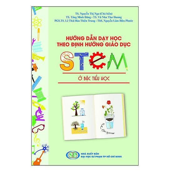 Hướng dẫn dạy học theo định hướng giáo dục stem ở bậc tiểu học