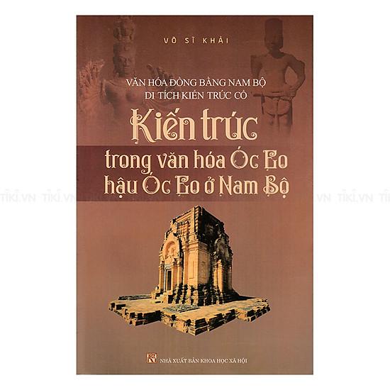 Kiến Trúc Trong Văn Hóa Óc Eo, Hậu Óc Eo Ở Nam Bộ