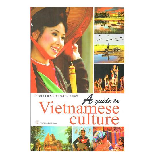 A Guide To Vietnamese Culture (Hướng Dẫn Văn Hóa Việt Nam)