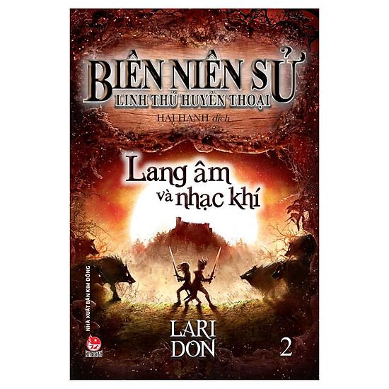 Biên Niên Sử Linh Thú Huyền Thoại - Tập 2 - Lang Âm Và Nhạc Khí