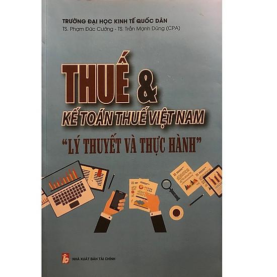 Thuế & Kế Toán Thuế Việt Nam - Lý Thuyết Và Thực Hành