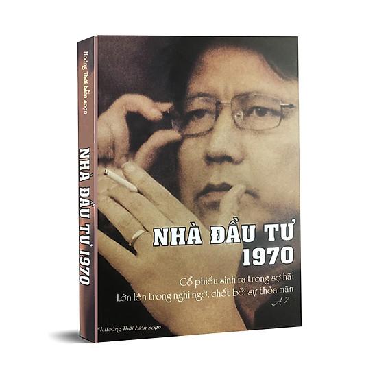 Nhà Đầu Tư 1970 - Thực Chiến Đầu Tư Thị Trường Tài Chính Chứng Khoán Việt Nam