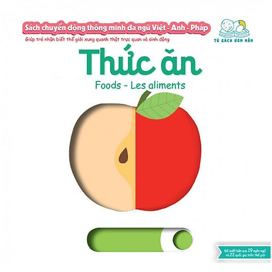 Sách Chuyển động thông minh - Thức ăn – Foods – Les aliments