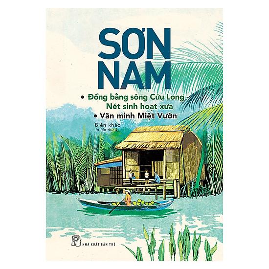 Sơn Nam - ĐBSCL - Nét Sinh Hoạt Xưa, Văn Minh Miệt Vườn (Mới)