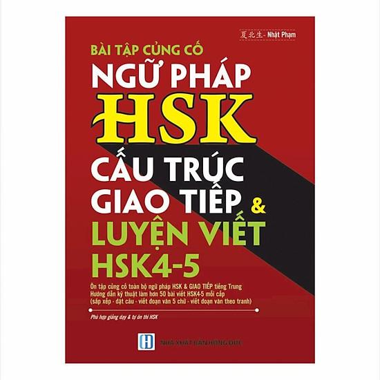 Bài tập củng cố ngữ pháp HSK cấu trúc giao tiếp & luyện viết HSK4-5