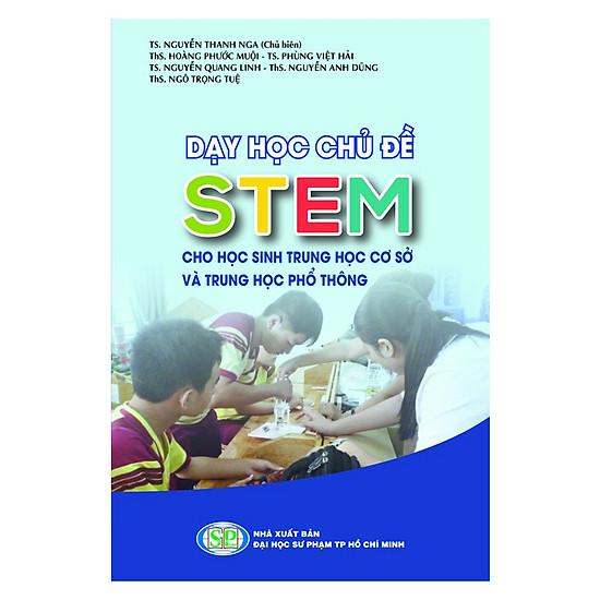 Dạy học chủ đề stem cho học sinh THCS và THPT (quyển 3 - giáo án dạy stem)