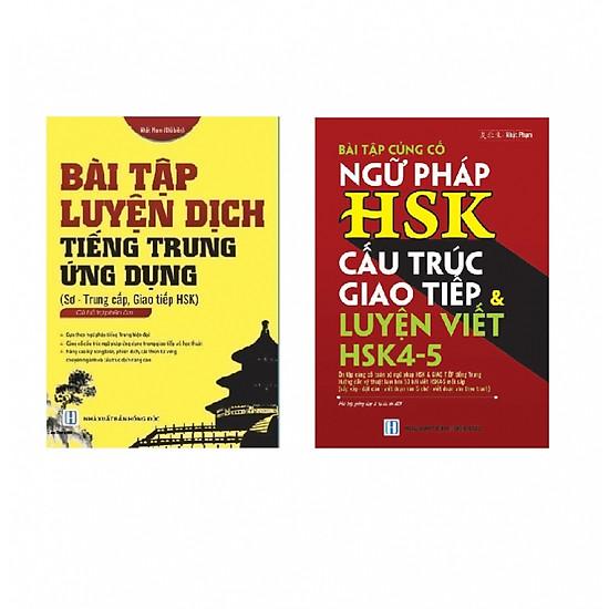 Combo Bài tập củng cố ngữ pháp HSK cấu trúc giao tiếp & luyện viết HSK 4-5 - Bài tập luyện dịch tiếng Trung ứng dụng (Sơ - Trung cấp, giao tiếp HSK)