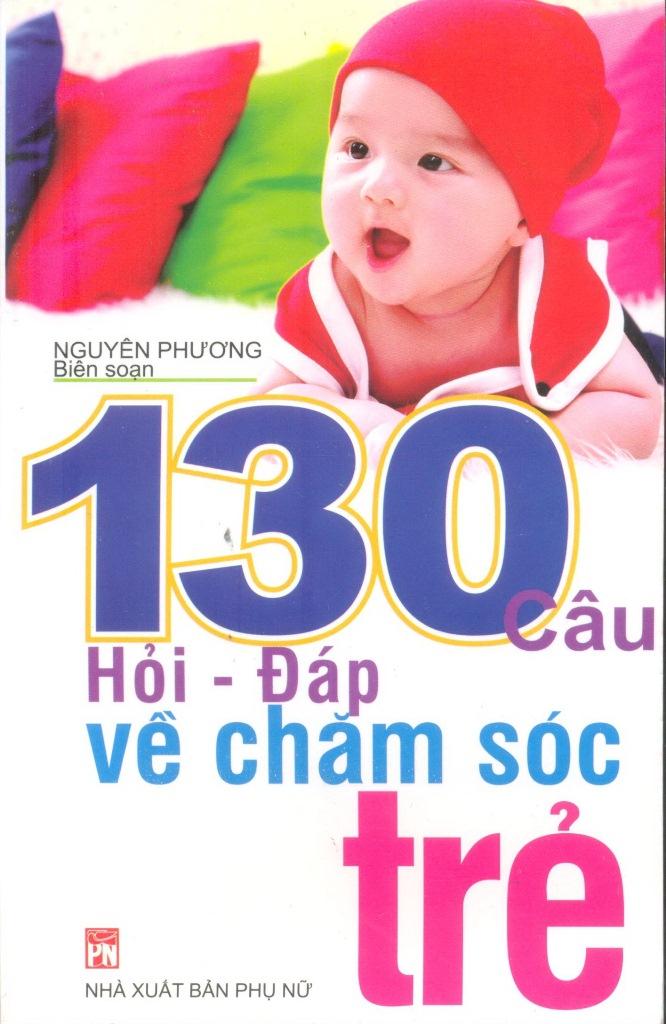 130 Câu Hỏi - Đáp Về Chăm Sóc Trẻ