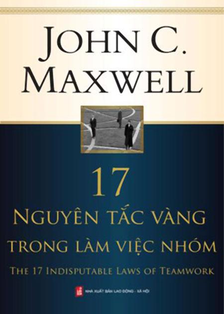 17 Nguyên Tắc Vàng Trong Làm Việc Nhóm (Tái Bản)