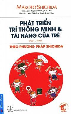 Phát Triển Trí Thông Minh  Tài Năng Của Trẻ Theo Phương Pháp Shidachi (Dưới 7 Tuổi)