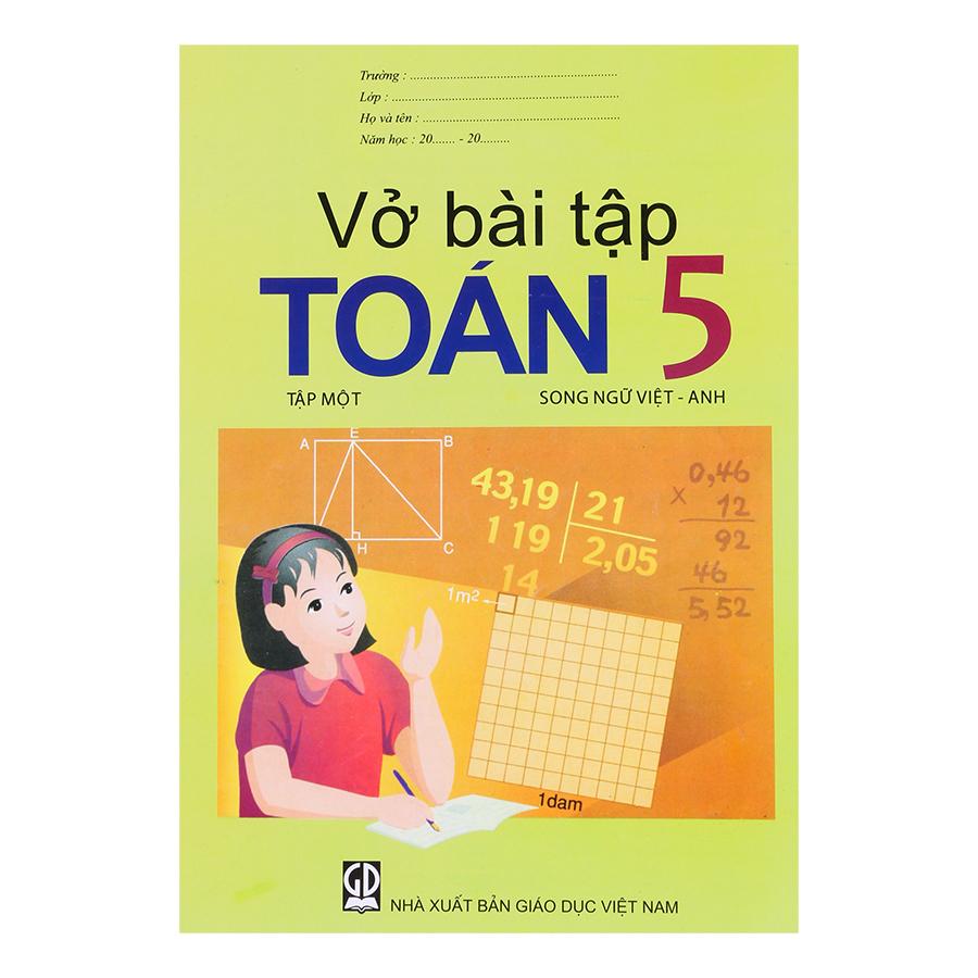 Vở Bài Tập Toán Lớp 5 - Tập 1 (Song Ngữ Việt - Anh)