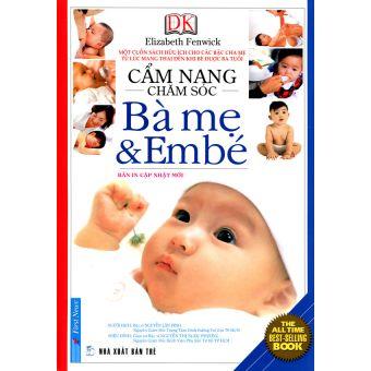 Cẩm Nang Chăm Sóc Bà Mẹ Và Em Bé (Bản In Cập Nhật Mới)