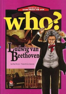 Truyện Kể Về Danh Nhân Thế Giới - Ludwig van Beethoven