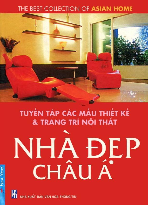 Tuyển Tập Các Thiết Kế  Trang Trí Nội Thất Nhà Đẹp Châu Á