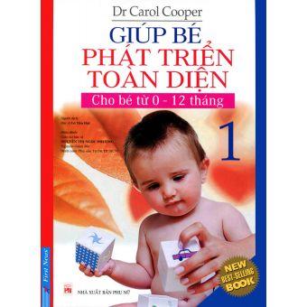 Giúp Bé Phát Triển Toàn Diện 1 (cho bé từ 0-12 tháng) (Tái Bản)