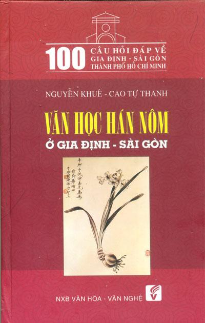 100 Câu Hỏi Về Gia Định Sài Gòn - Văn Học Hán Nôm Ở Gia Định - Sài Gòn