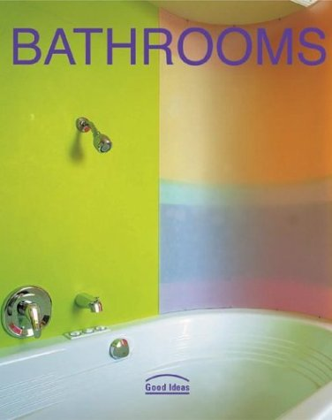 Bathrooms: Good Ideas