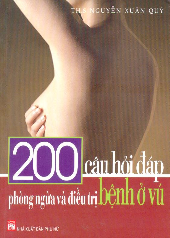 200 Câu Hỏi Đáp Phòng Ngừa Và Điều Trị Bệnh Ở Vú
