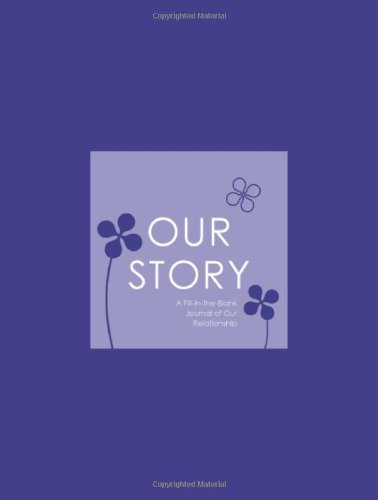 Our Story: A Fill-in-the-Blank Journal of Our Relationship