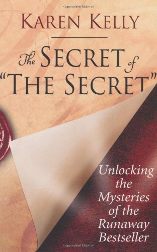 The Secret of ''The Secret'': Unlocking the Mysteries of the Runaway Bestseller