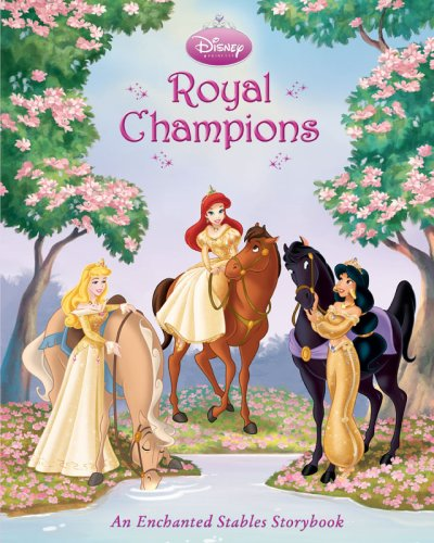 Royal Champions: An Enchanted Stables Storybook (Disney Princess)