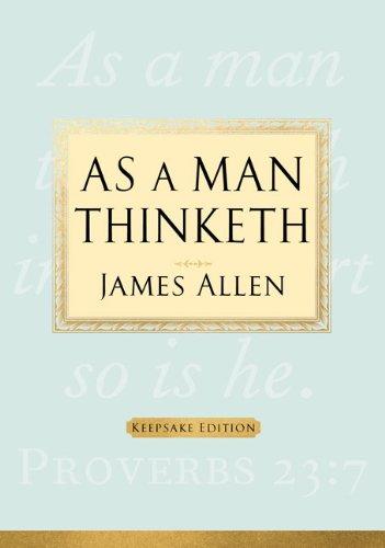 As a Man Thinketh: Keepsake Edition
