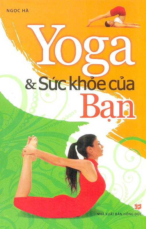 Yoga Và Sức Khoẻ Của Bạn
