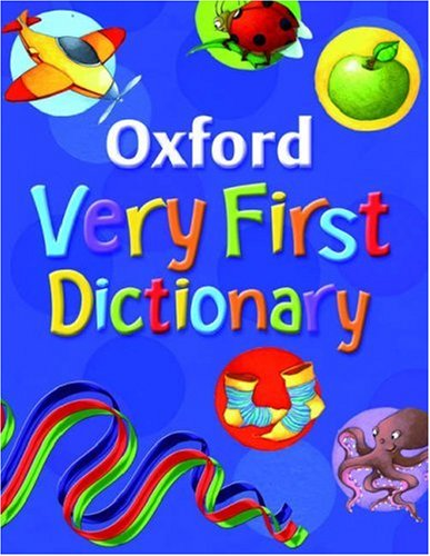 Oxford Very First Dictionary 2007
