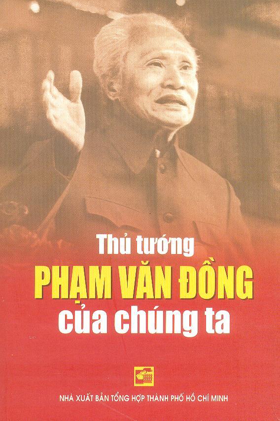 Thủ Tướng Phạm Văn Đồng Của Chúng Ta