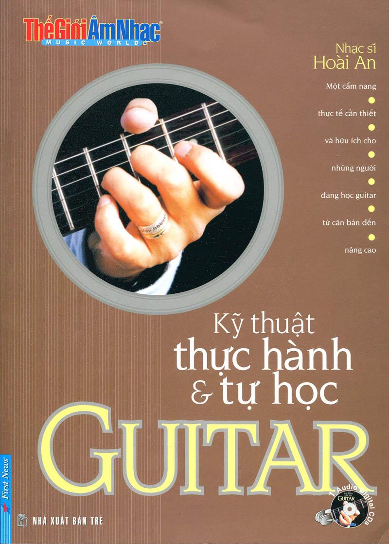 Thế Giới Âm Nhạc - Kỹ Thuật Thực Hành Và Tự Học Guitar (Kèm CD)