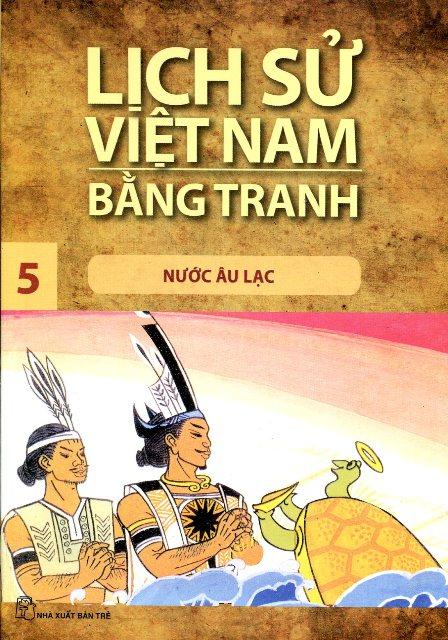 Lịch Sử Việt Nam Bằng Tranh Tập 5: Nước Âu Lạc