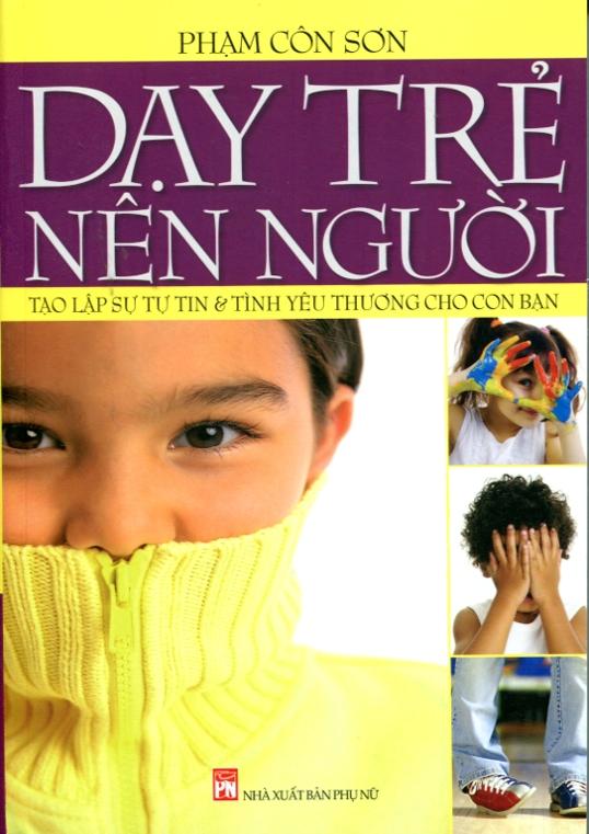 Mua Dạy Trẻ Nên Người - Tạo Lập Sự Tự Tin Và Tình Yêu Thương Cho Con Bạn