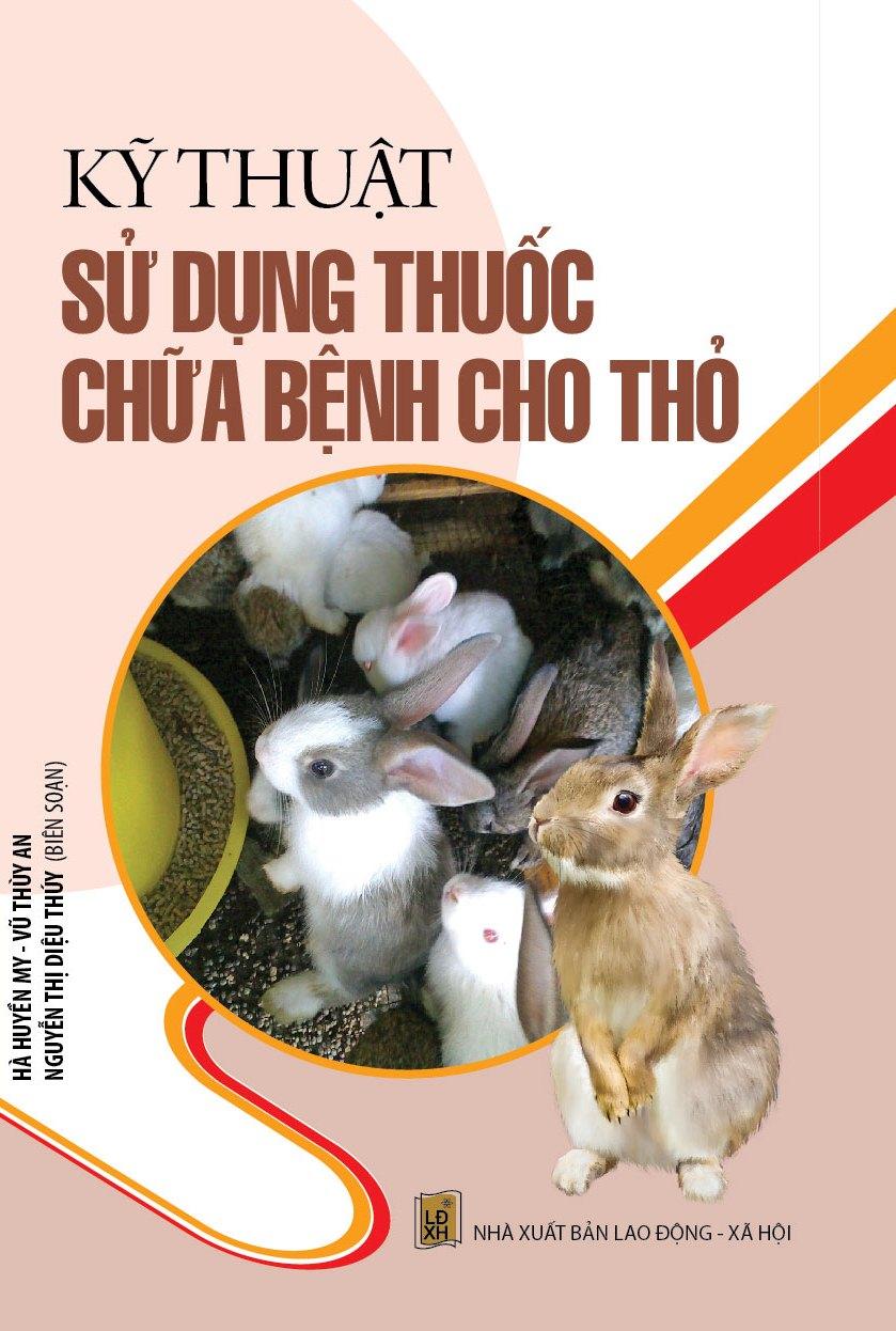 Kỹ Thuật Sử Dụng Thuốc Chữa Bệnh Cho Thỏ