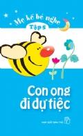 Mẹ Kể Bé Nghe Tập 5: Con Ong Đi Dự Tiệc