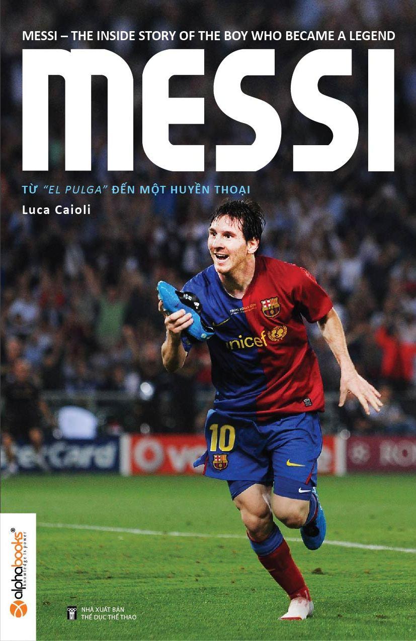 Bộ Sách Bóng Đá- Messi - Từ Cậu Bé Đến Một Huyền Thoại