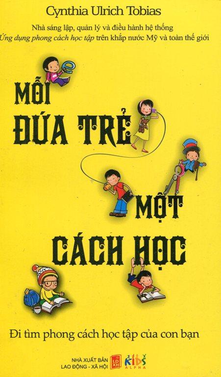 Mỗi Đứa Trẻ Một Cách Học (Tái Bản 2013)
