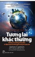 Tương lai Khác Thường - Những Xu Hướng Hàng Đầu Sẽ Định Hình Lại Thế Giới Trong 20 Năm Tới
