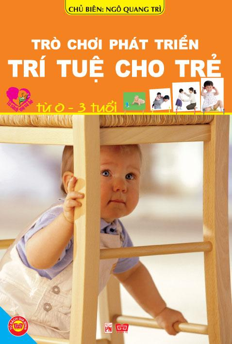 Trò Chơi Phát Triển Trí Tuệ Cho Trẻ Từ 0-3 Tuổi