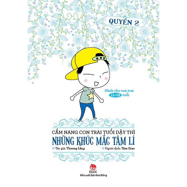 Cẩm Nang Con Trai Tuổi Dậy Thì - Những Khúc Mắc Tâm Lí (Quyển 2)
