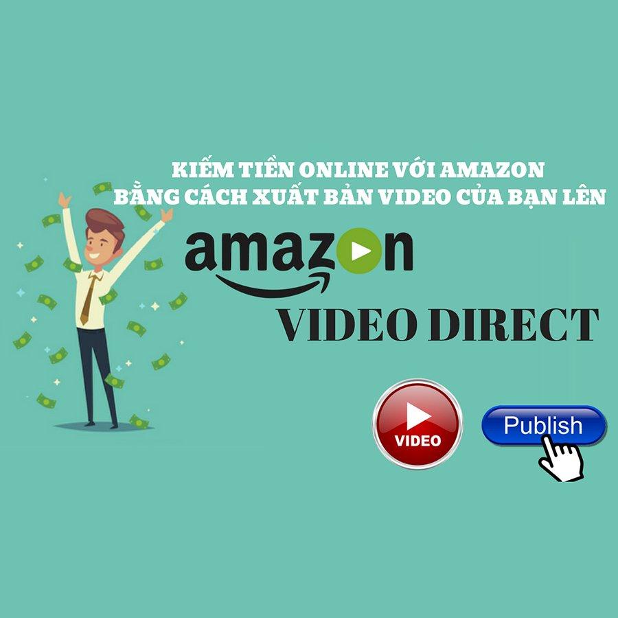 KYNA - Khóa Học Kiếm Tiền Online Với Amazon Bằng Cách Xuất Bản Video Lên Amazon Video Direct