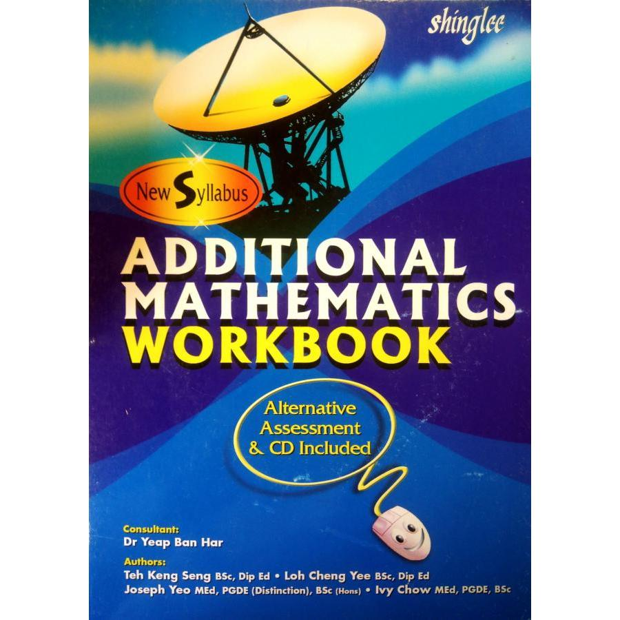 New Syllabus Additional Mathematics Workbook Alternative Assessment and CD Included