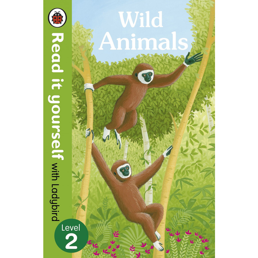 Wild Animals - Read it yourself with Ladybird: Level 2
