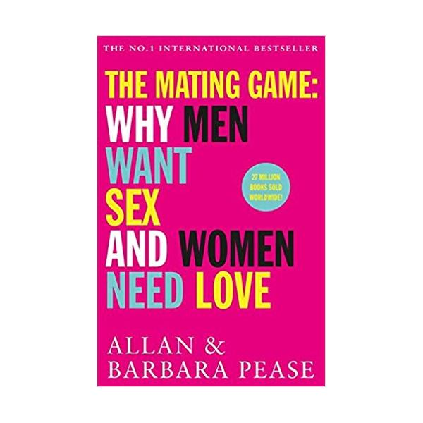The Mating Game: Why Men Want Sex  Women Need Love Paperback – 11 May 2017
