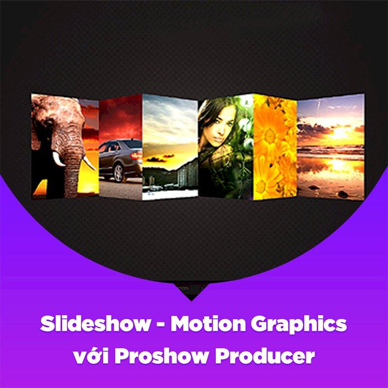 KYNA - Khóa Học Slideshow - Motion Graphics Với Proshow Producer