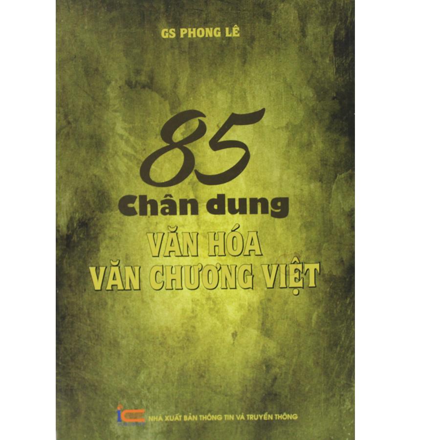 85 Chân Dung Văn Hóa Văn Chương Việt