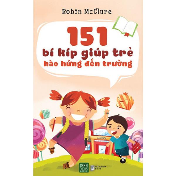 Mua Sách Nuôi Dạy Con - 151 Bí Kíp Giúp Trẻ Hào Hứng Đến Trường